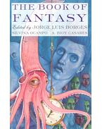 The Book of Fantasy - BORGES, JORGE LUIS – OCAMPO, SILVIA – BIOY CASARES, A. (editor)