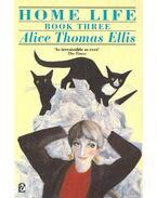 Home Life – Book 3 - Ellis,Thomas Alice