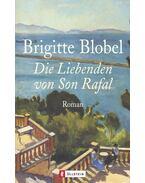 Die Liebenden von Son Rafal - Blobel, Brigitte
