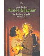 Aimee und Jaguar - FISCHER, ERICA