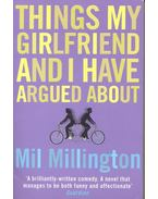 Thing My Girlfriend and I Have Argued About - MILLINGTON, MIL