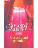Gesucht und gefunden - MURPHY, AMANDA