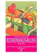 Reihenhaus-Blues - HARTIG, KARIN