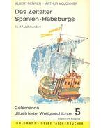 Das Zeitalter Spanien-Habsburgs 15-17. Jahrhundert - RENNER, ALBERT – MOJONNIER, ARTHUR