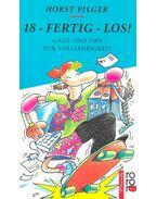 18 – Fertig – Los ! - PILGER, HORST