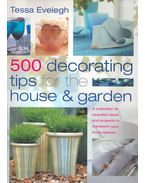 500 Decorating Tips for the House and Garden - EVELEGH, TESSA