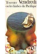 Vendredi ou les limbes du Pacifique - Tournier, Michel