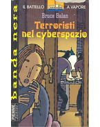 Terroristi nel cyberspazio - BALAN, BRUCE