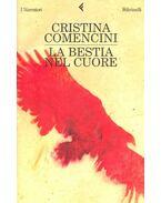 La bestia nel cuore - COMANECINI, CRISTINA
