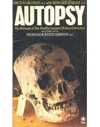 Autopsy – The Memoirs of the World's Greatest Medical Detective - HELPREN, MILTON – KNIGHT, BERNARD
