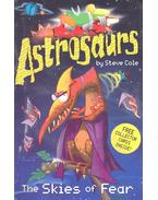 Astrosaurs – The Skies of Fear - COLE, STEVE