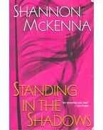 Standing in the Shadows - McKENNA, SHANNON