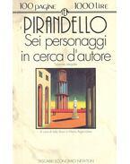 Sei personaggi in cerca d'autore - Pirandello, Luigi