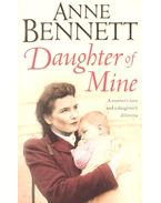 Daughter of Mine - BENNETT, ANNE