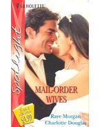 Mail-Order Wives - MORGAN, RAYE – DOUGLAS, CHARLOTTE