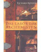 Das Labor des Alchemisten - RÖTZER, RICHARD