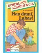 Hau drauf, Lukas! - REINHARD, A.M.