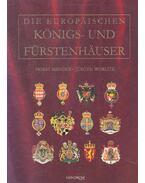 Die europäischen Königs- und Fürstenhäuser - MENGER, HORST – WORLITZ, JÜRGEN