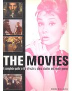 The Movies – A Complete Guide to the Directors, Stars, Studios and Movie Genres - SHIACH, DON