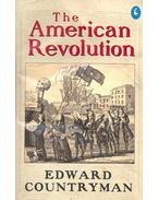 The American Revolution - COUNTRYMAN, EDWARD
