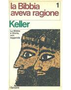 La Bibbia aveva ragione - Keller, Werner