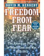 Freedom from Fear – The American People in Depression and War, 1929-1945 - KENNEDY, DAVID M.