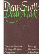 Dear Scott/Dear Max – The Fitzgerald-Perkins Correspondence - KUEHL, JOHN – BRYER, JACKSON (editor)
