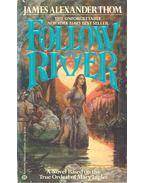 Follow the River - THOM, JAMES ALEXANDER