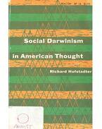 Social Darwinism in American Thought - HOFSTADTER, RICHARD