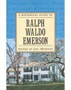 A Historical Guide to Ralph Waldo Emerson - MYERSON, JOEL (editor)