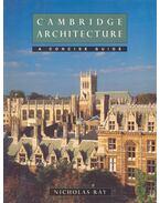 Cambridge Arhitecture – A Cocise Guide - RAY, NICOLAS