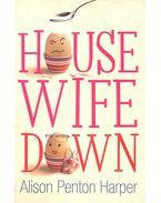Housewife Down - PENTON HARPER, ALISON