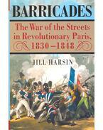 Barricades – The War of the Streets in Revolutionary Paris 1830-1848 - HARSIN, JILL