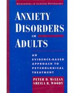 Anxiety Disorders in Adults – An Evidence-Based Psychological Treatment - McLEAN, PETER D. - WOODY, SHEILA R.