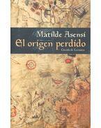 El origen perdido - ASENSI, MATILDE