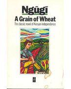 A Grain of Weath - NGUGI WA THIONG'O