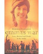 Emma's War – Love, Betrayal and Death in the Sudan - SCROGGINS, DEBORAH