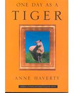 One Day as a Tiger - HAVERTY, ANNE