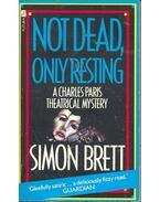 Not Dead, Only Resting - Brett, Simon