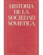 Historia de la sociedad sovietica - LELCHUK, V. - POLIAKOV, Y. - PROTOPOPOV, A.