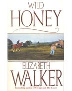 Wild Honey - WALKER, ELIZABETH
