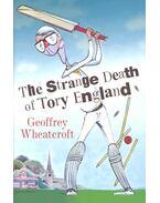 The Strange Death of Tory England - WHEATCROFT, GEOFFREY