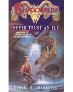 Shadowrun #6 - Never Trust An Elf - Charrette, Robert N.
