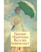 Buch der Leidenschaft - Hauptmann, Gerhart