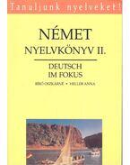 Német nyelvkönyv II. - Deutsch im Fokus - BÍRÓ, OSZKÁRNÉ – HELLER, ANNA