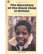 The Education of the Black Child in Britain - STONE, MAUREEN