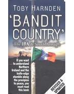 Bandit Country – The IRA and South Armagh - HARNDEN, TOBY