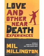 Love and Other Near Death Experiences - MILLINGTON, MIL