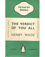 The Verdict of You All - WADE, HENRY