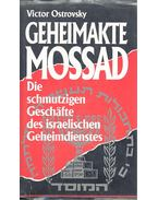 Geheimakte Mossad – Die schmutzigen Gesäfte des israeliswchen geheimdienstes - Ostrovsky, Victor